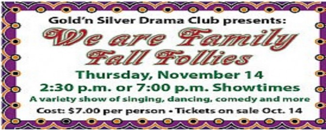 Goldn Silver Drama Club Presents:  We are Family Fall Follies